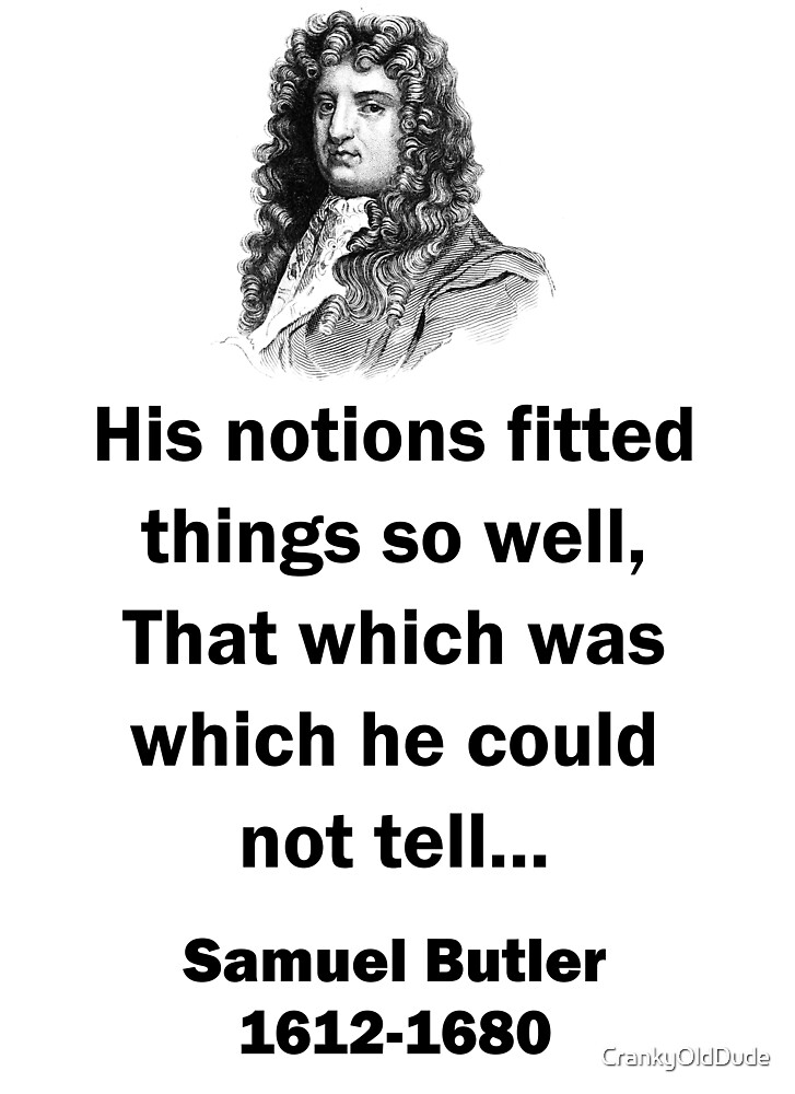 His Notions Fitted Things - Samuel Butler (17th Century) by CrankyOldDude