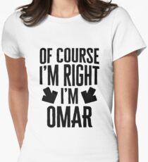 I'm Right I'm Omar Sticker & T-Shirt - Gift For Omar Women's Fitted T-Shirt