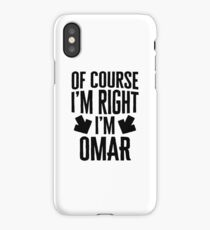 I'm Right I'm Omar Sticker & T-Shirt - Gift For Omar iPhone Case/Skin