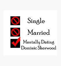 Mentally Dating Dominic Sherwood Photographic Print