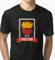 It's Fry Day Tri-blend T-Shirt