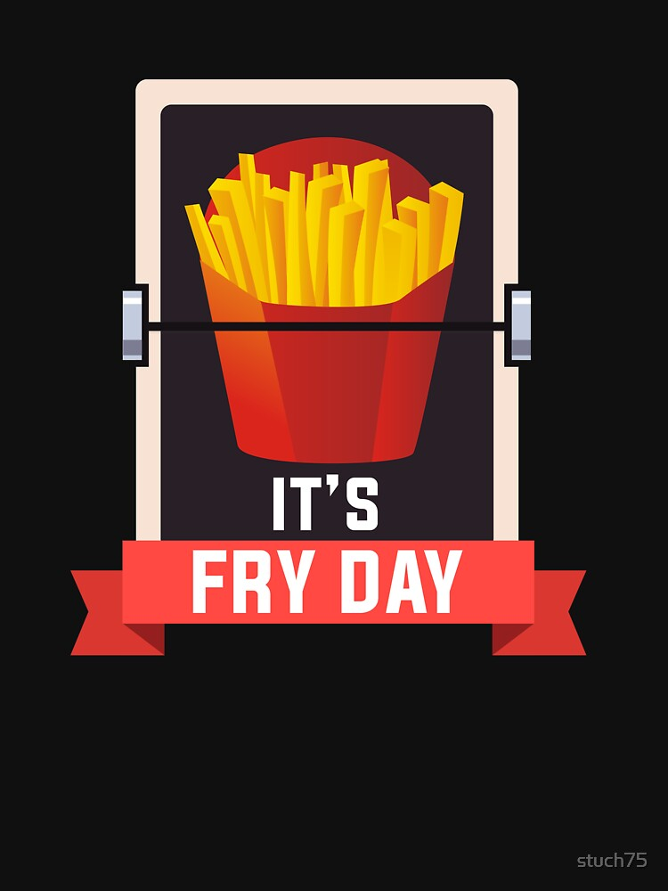 It's Fry Day by stuch75