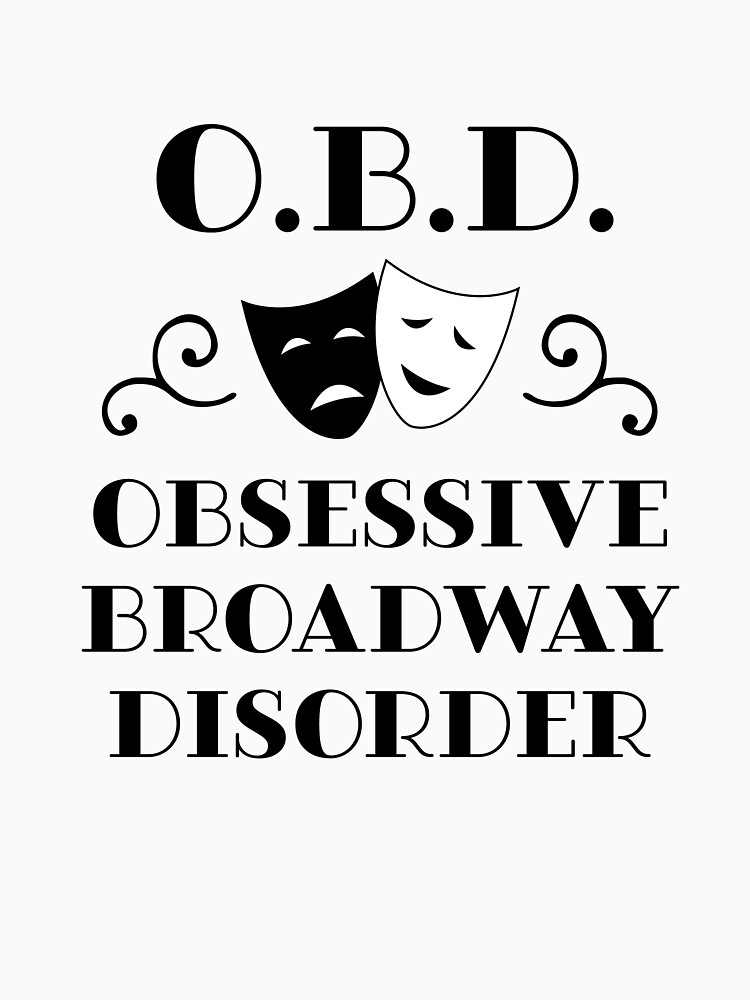 O.B.D. Obsessive Broadway Disorder by loveablefringe
