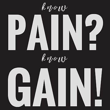 Know Pain Know Gain (Design Day 12) by TNTs