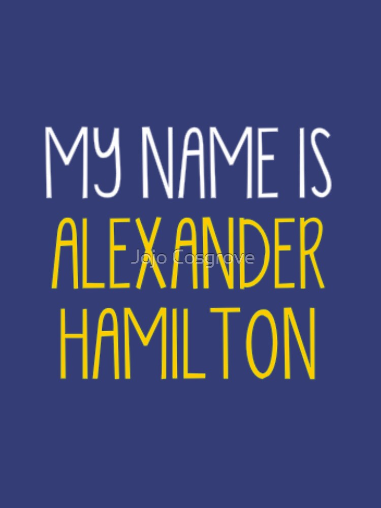 Musicals - My Name Is... Alexander Hamilton by JGleeBieGomez