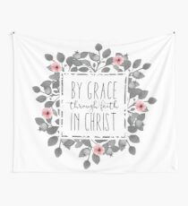 By Grace, Through Faith, In Christ Wall Tapestry