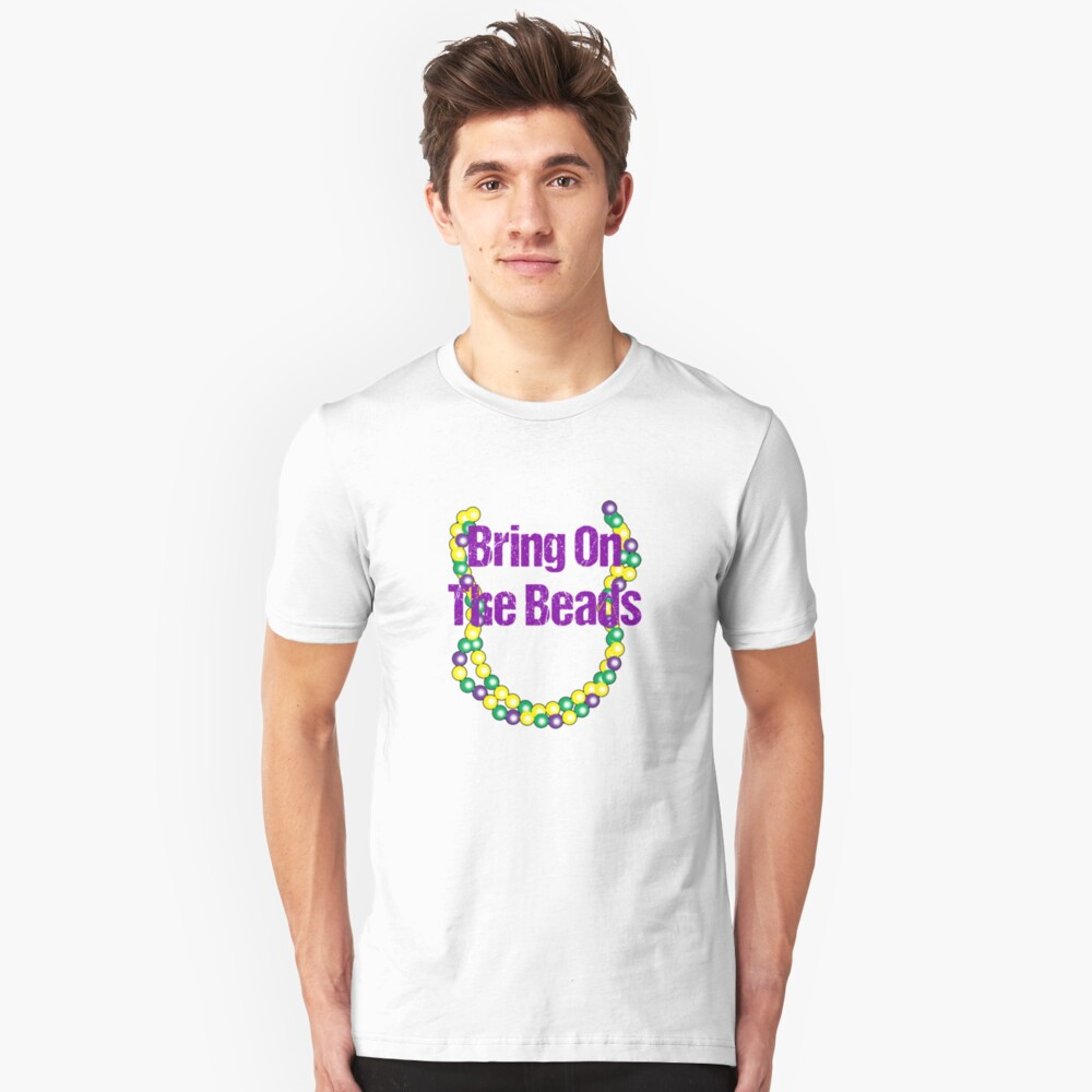 Mardi Gras Shirt - Mardi Gras T Shirt - Bring on the Beads Unisex T-Shirt Front