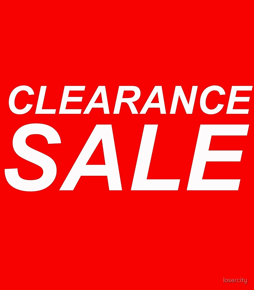 Clearance Sale by losercity