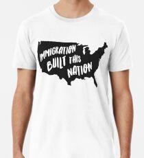 Camiseta premium Immigration Built This Nation Pro Camiseta Inmigrante