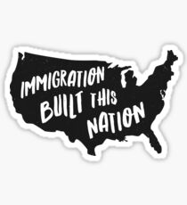 Immigration Built This Nation Pro Immigrant T-Shirt Sticker