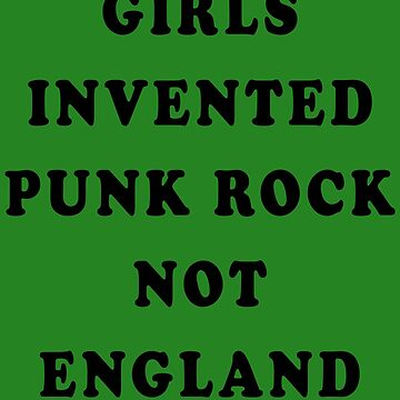 Girls Invented Punk Rock Not England by PSstudio
