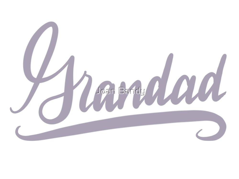 Grandad by Joan Bandy