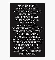 My Philosophy Photographic Print
