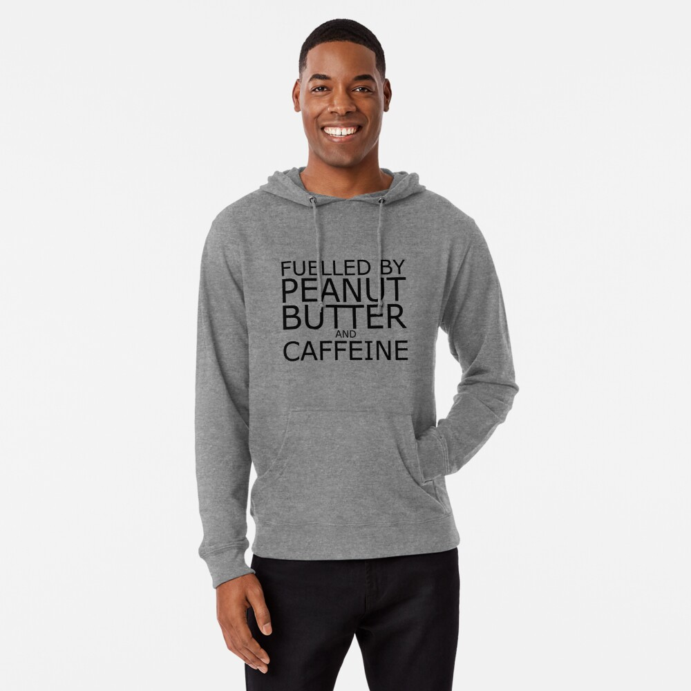 Fuelled By Peanut Butter and Caffeine (Black) Lightweight Hoodie Front