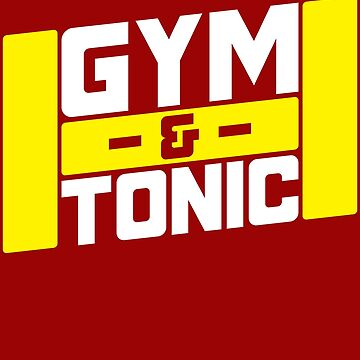 Gym & Tonic Funny Gift For Weight Lifting Lovers gym and tonic - din and tonic - alcohol funny workout gift gym highball conditioning and fun training by Ultraleanbody