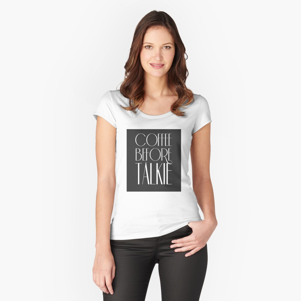 Coffee Before Talkie Women's Fitted Scoop T-Shirt Front