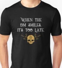 Game Master - When The DM Smiles Its Already Too Late Unisex T-Shirt