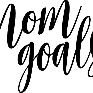 Mom Goals apparel by amomslife