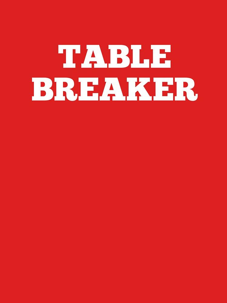 Table Breaker by nyah14