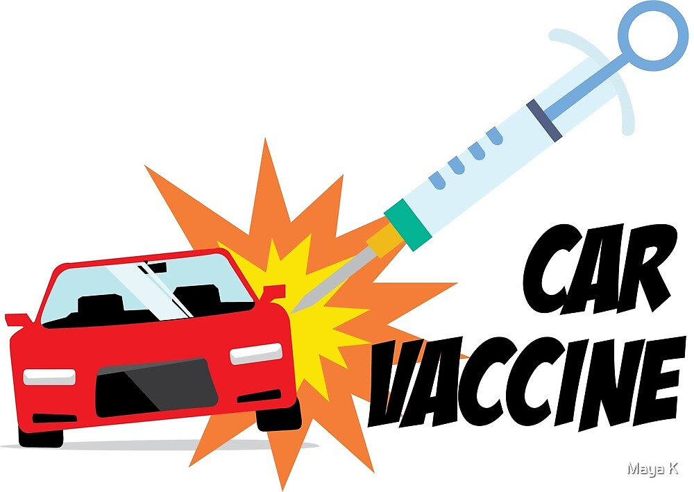 Car Vaccine  by Maya Kotsovolos