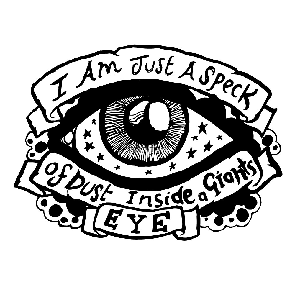I Am Just a Speck of Dust Inside a Giants Eye - Illustrated Lyrics by bangart