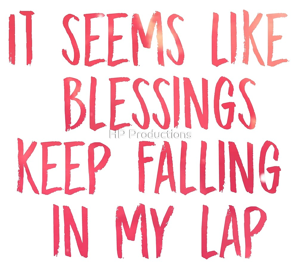 It seems like blessings keep falling in my lap - Chance the Rapper by HP Productions