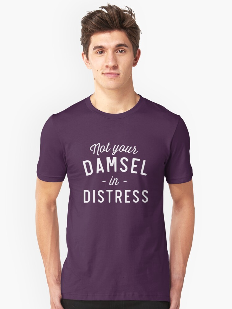 Not Your Damsel In Distress Unisex T-Shirt Front