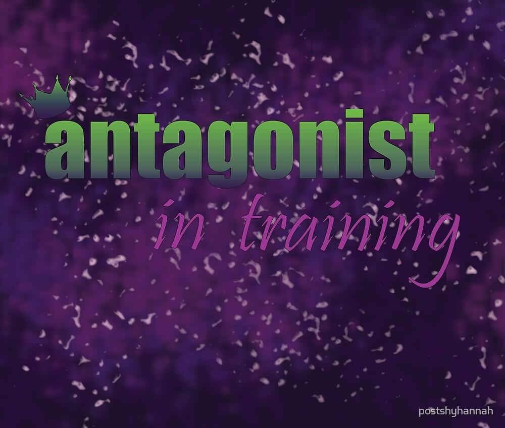 Antagonist in Training by postshyhannah