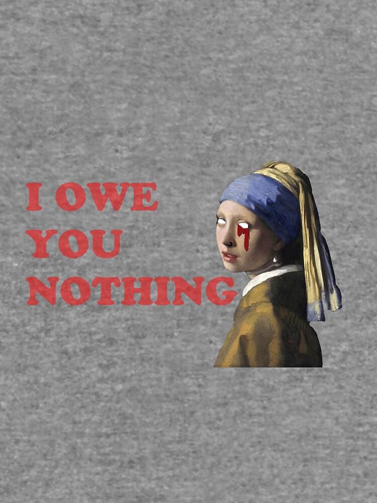 I OWE U NOTHING by Zzz--