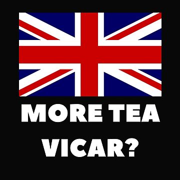 More Tea Vicar? British Slang by Art-of-Comedy