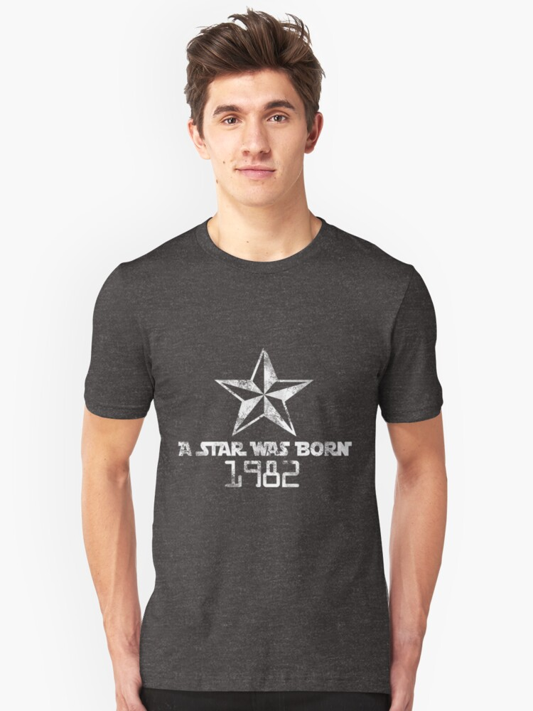 A Star was Born 1982 Unisex T-Shirt Front