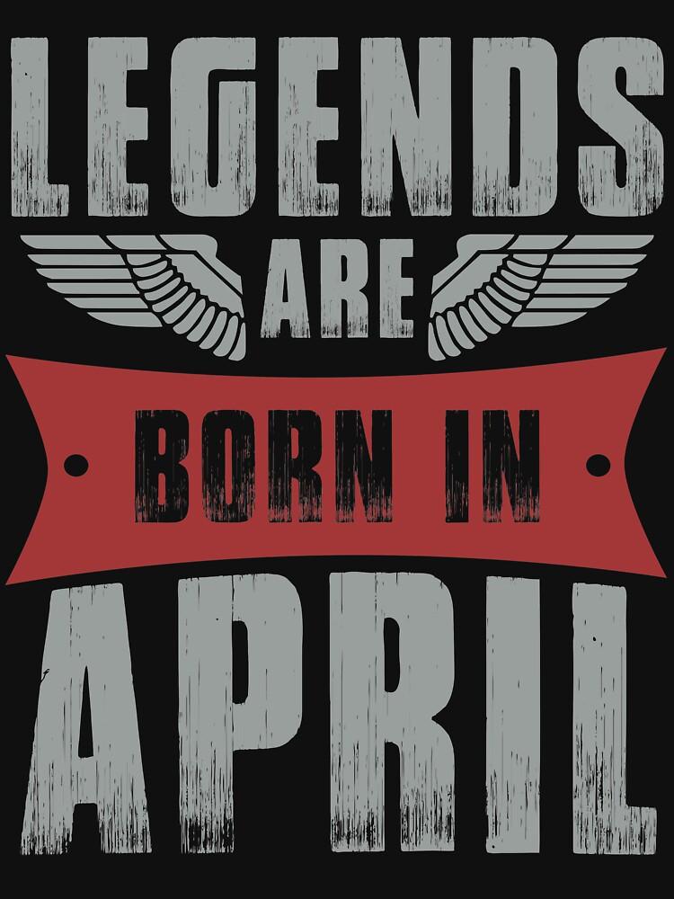 Legends Are Born In April by berryferro