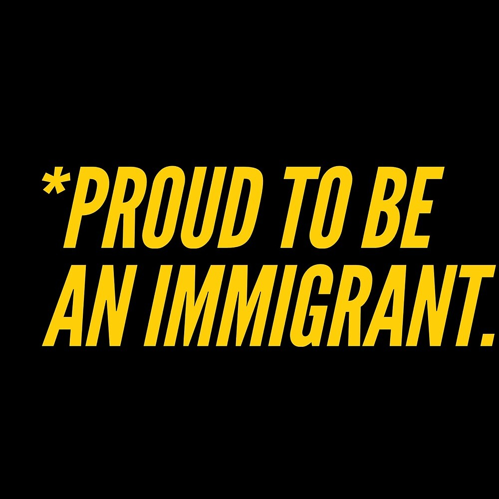 Proud to be an immigrant by MworldTee