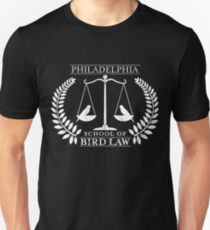 Philadelphia School of Bird Law Funny Gift T-Shirt Unisex T-Shirt
