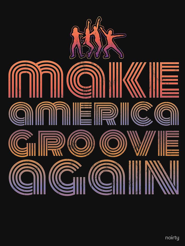 Disco Dancers Make America Groove Again 1970s T Shirt by noirty
