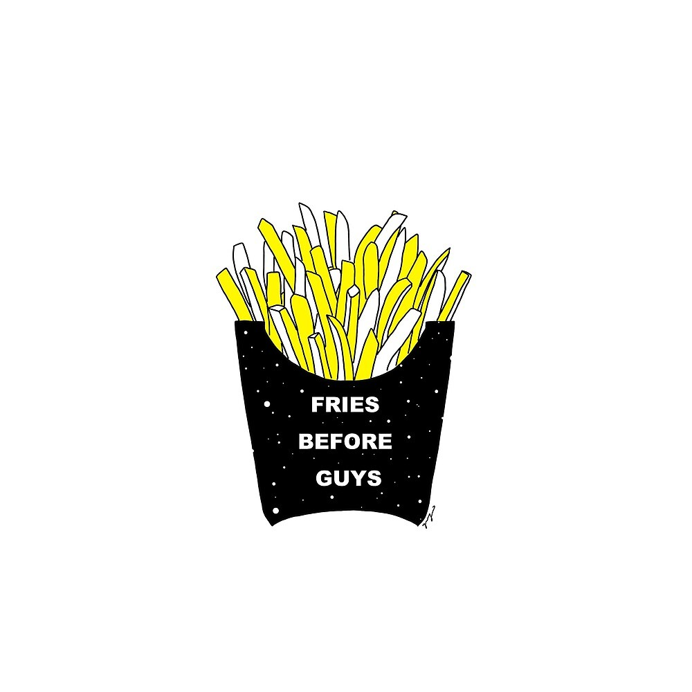 FRIES BEFORE BOYS by Yoyo Huang