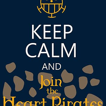 Keep calm and join the Heart Pirates by ilerys
