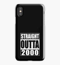 Straight outta 2000 iPhone Case/Skin