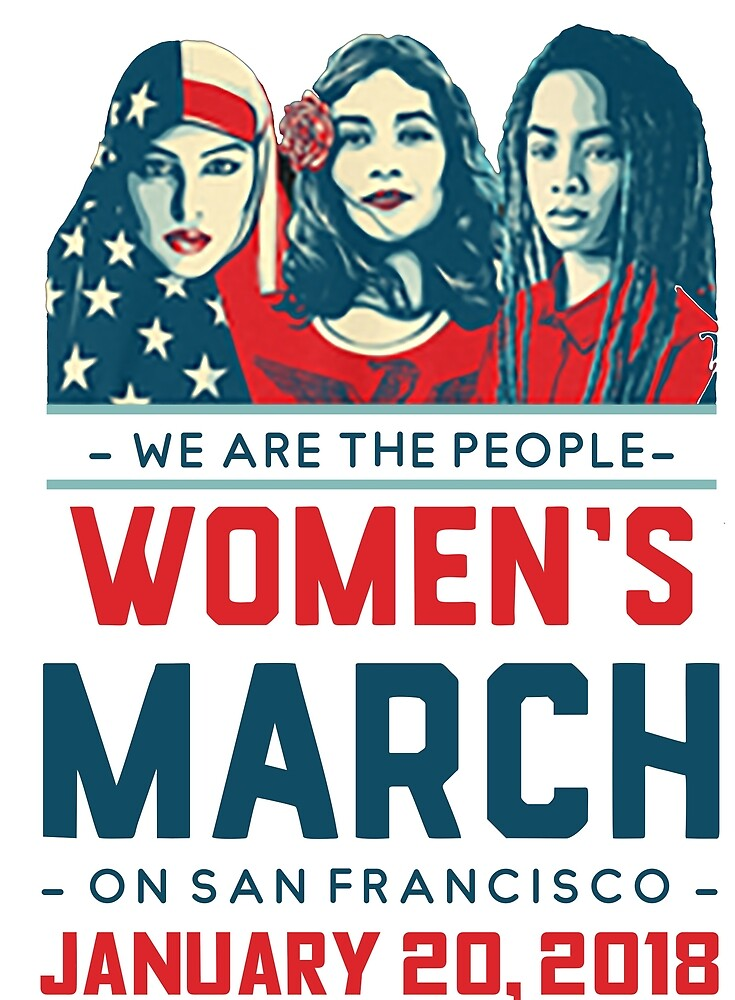San Francisco WOMEN'S MARCH 2018 (We Are The People) by yusniah