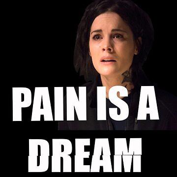 "Blindspot Jane Doe ""Pain is a Dream"" by Design-Guy"