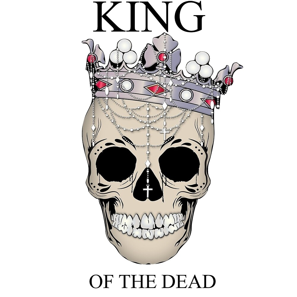 King of The Dead by Crtive