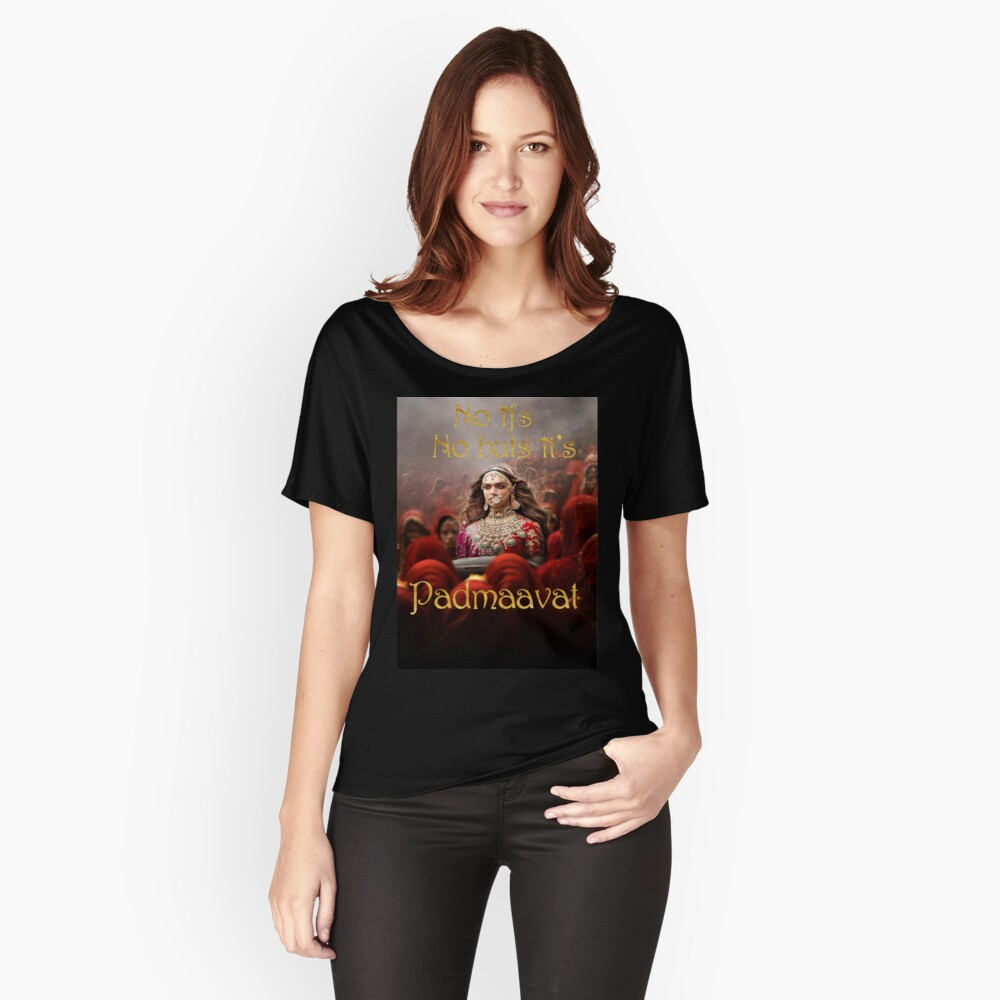 No ifs, No buts, it's Padmaavat Women's Relaxed Fit T-Shirt Front