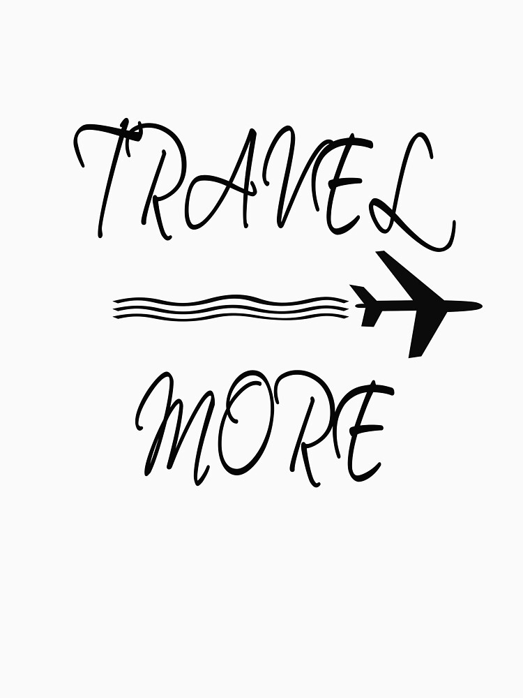 Travel More by jhussar