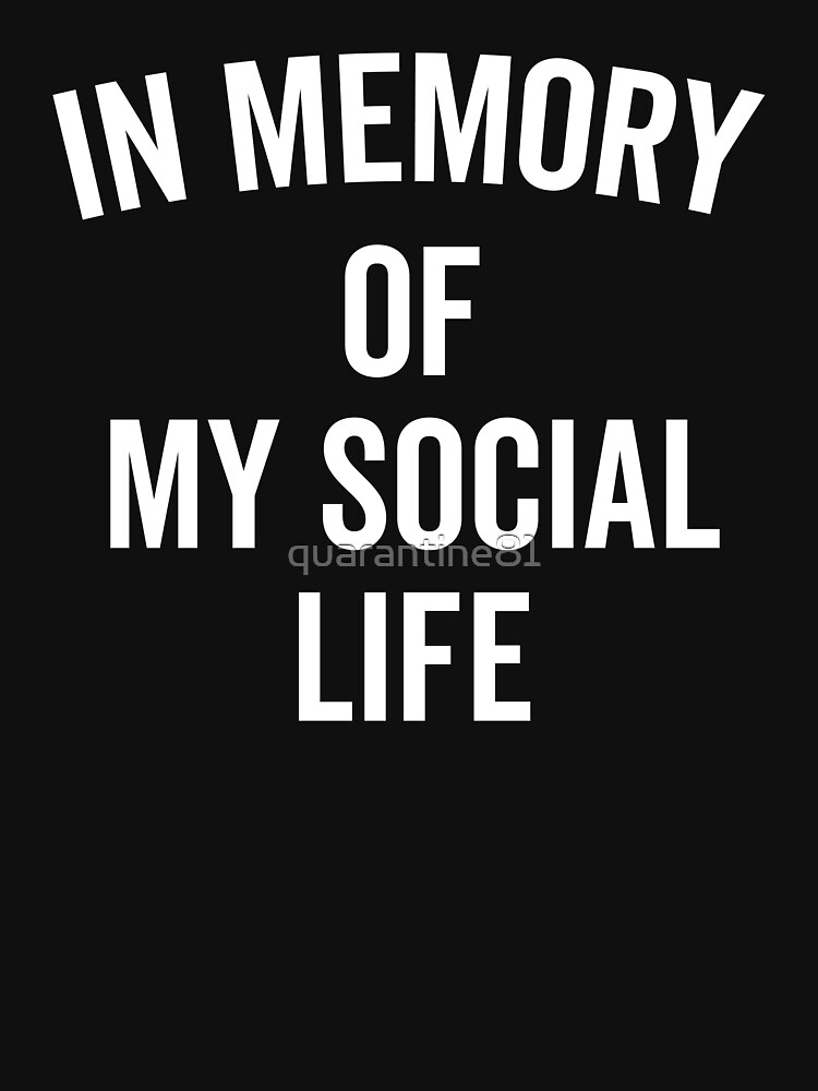 Memory Social Life Funny Quote by quarantine81