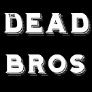 Dead Bros Merch 2  by Deadbros