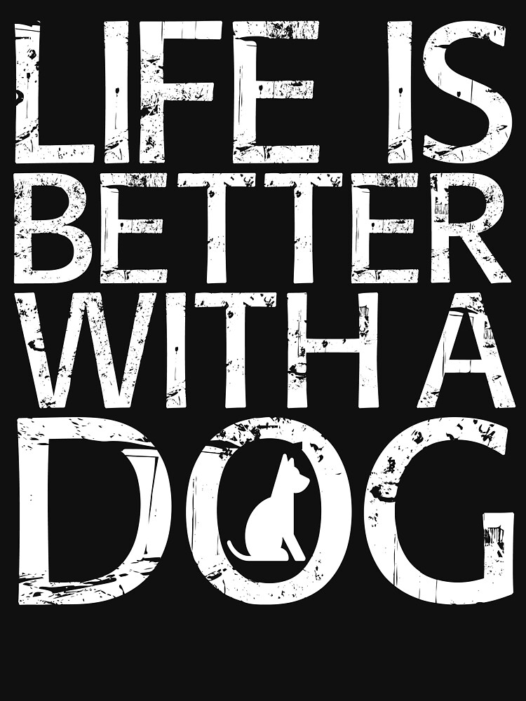 Cute Life Is Better With A Dog T-shirt by zcecmza