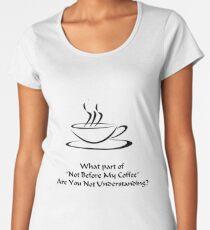 Coffee Women's Premium T-Shirt
