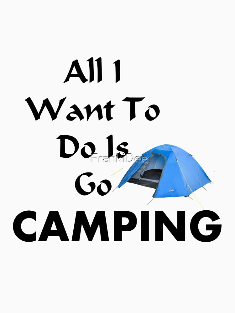 Go Camping by FrankiDee
