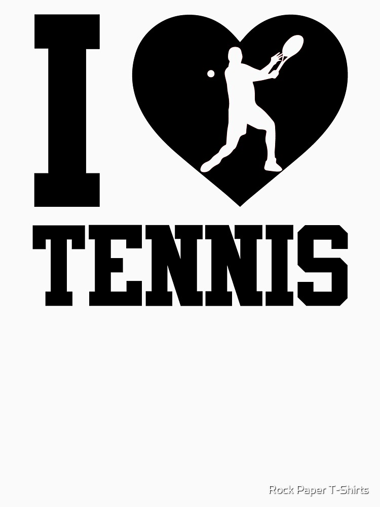 I Love Tennis  by rockpapershirts