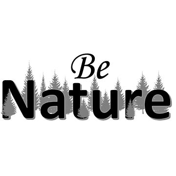 Be Nature by FrankiDee